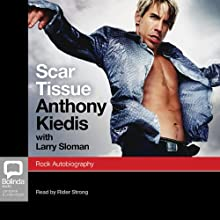 Scar Tissue Audiobook by Anthony Kiedis Narrated by Rider Strong