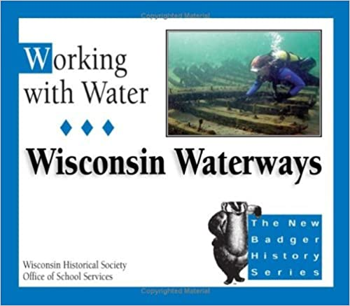 Book Working with Water: Wisconsin Waterways (New Badger History) by Bobbie Malone (2001-10-05)