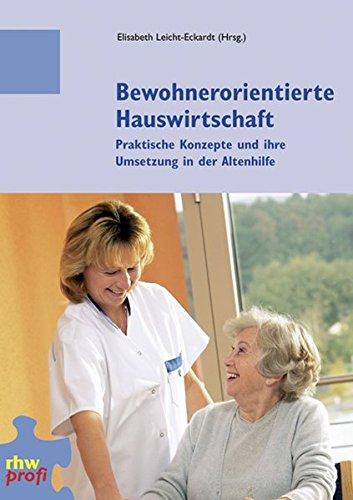Bewohnerorientierte Hauswirtschaft: Praktische Konzepte und ihre Umsetzung in der Altenhilfe