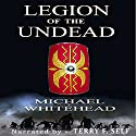 Legion of the Undead Audiobook by Michael Whitehead Narrated by Terry F. Self