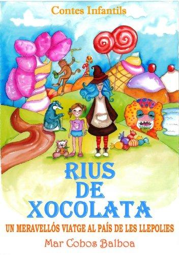 Contes Infantils: RIUS DE XOCOLATA. Un Meravellós Viatge al País de les Llepolies.