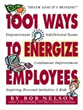img - for 1001 Ways to Energize Employees by Bob Nelson Ph.D. (1997-05-01) book / textbook / text book