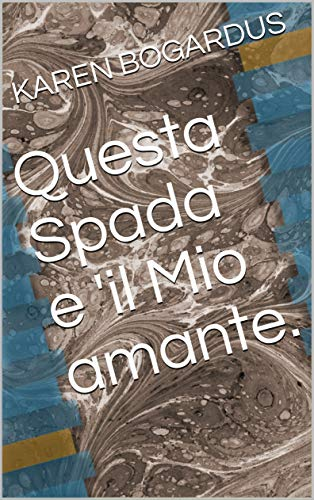 (Questa Spada e 'il Mio amante. (Italian Edition))
