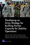 Developing an Army Strategy for Building Partner Capacity for Stability Operations, Jefferson P. Marquis and Jennifer D. P. Moroney, 0833049542