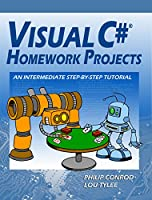 Visual C# Homework Projects: A Computer Programming Tutorial, 15th Edition Front Cover