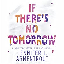 If There's No Tomorrow Audiobook by Jennifer L. Armentrout Narrated by Jorjeana Marie
