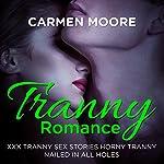 Tranny Romance : XXX Tranny Sex Stories Horny Tranny Nailed In All Holes | Carmen Moore