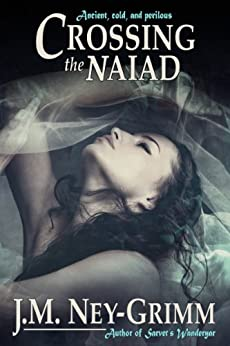 Crossing the Naiad by [Ney-Grimm, J.M.]
