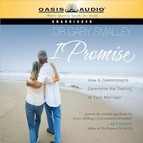 I Promise: How 5 Commitments Determine the Destiny of Your Marriage Audiobook [Free Download by Trial] thumbnail