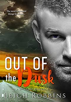 Out Of The Dusk (A Military Romance) (Never Lose Sight Series Book 3) by [Robbins, Leigh]