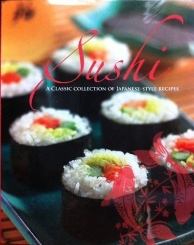 Sushi a classic collection of japanese style recipes parragon sushi a classic collection of japanese style recipes parragon books 9781407568249 amazon books forumfinder Choice Image