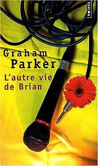 L'autre vie de Brian par Graham Parker