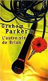 L'autre vie de Brian par Parker