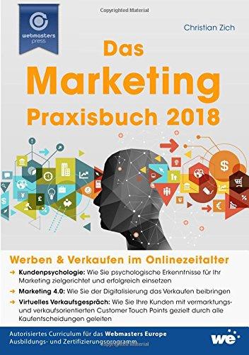 Das Marketing-Praxisbuch 2018: Werben & Verkaufen im Onlinezeitalter Taschenbuch – 4. November 2017 Christian Zich 1979411131