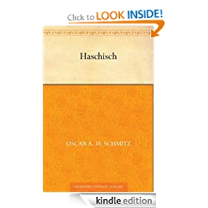 Haschisch (German Edition) Oscar A. H. Schmitz