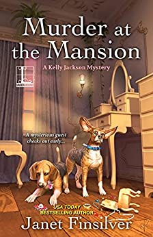 Murder at the Mansion (A Kelly Jackson Mystery) by [Finsilver, Janet]