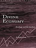 img - for Divine Economy: Theology and the Market (Routledge Radical Orthodoxy) book / textbook / text book
