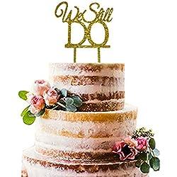 """We Still Do"" Cake Topper - Wedding Anniversary Party &Vow Renewal Sparkling Gold Cake Decoration - Medium Size - 5.5"" x 6.7"""