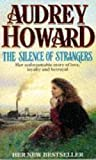 The Silence of Strangers by Audrey Howard front cover