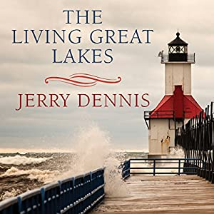 The Living Great Lakes Audiobook