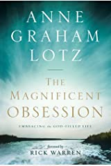 The Magnificent Obsession: Embracing the God-Filled Life Kindle Edition