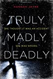 Truly, Madly, Deadly, Hannah Jayne, 1402281218