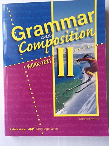 Grammar and Composition: Work-Text Two 2 II -- Fourth 4th Edition -  Beka Books