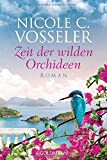 Zeit der wilden Orchideen: Roman