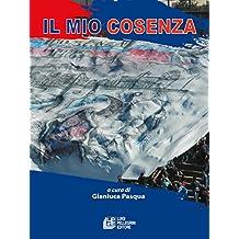 Il Mio Cosenza (Italian Edition)