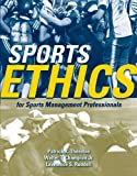 Sports Ethics for Sports Management Professionals 9780763743840