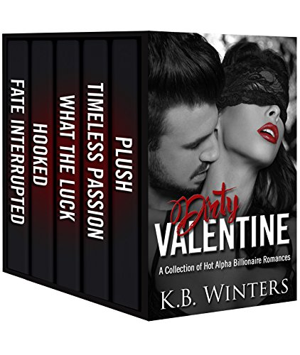 Dirty Valentine: A Collection of 17 Dirty Alpha Billionaire Romance Books by [Winters, KB]
