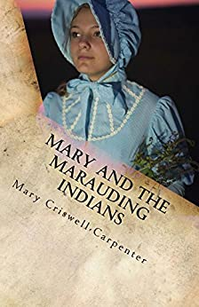 Mary and the Marauding Indians (Mail Order Bride Book 2) by [Criswell-Carpenter, Mary]