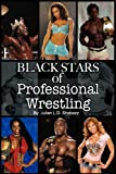 Black Stars of Professional Wrestling, Julian Shabazz, 189368010X