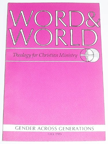 Word & World: Theology for Christian Ministry (Volume 5 Number 4 Fall 1985)