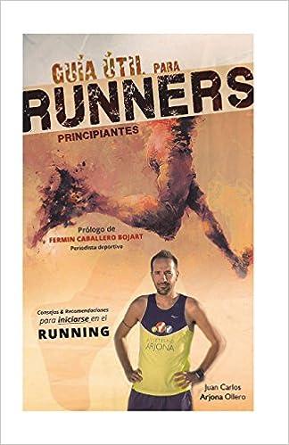 Guia util para runners principiantes: Amazon.es: Ollero, Juan ...
