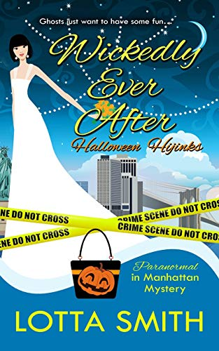 Wickedly Ever After: Halloween Hijinks (Paranormal in Manhattan Mystery) -