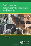 Nutrition for Veterinary Technicians and Nurses
