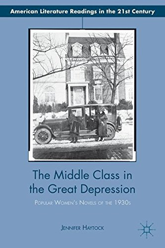 The Middle Class in the Great Depression: Popular Women's Novels of the 1930s (American Literature Readings in the 21st Century)