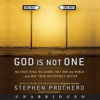 Amazon Com God Is Not One The Eight Rival Religions That