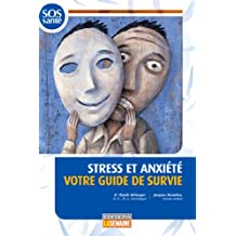 Stress et anxiété votre guide de survie (S.o.s. Sante) (French Edition)