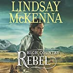 High Country Rebel: Wyoming Series, Book 8   Lindsay McKenna