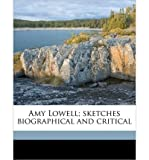 img - for Amy Lowell; Sketches Biographical and Critica (Paperback) - Common book / textbook / text book