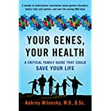 Your Genes, Your Health: A Critical Family Guide That Could Save Your Life