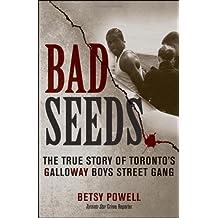 Bad Seeds: The True Story of Toronto's Galloway Boys Street Gang