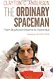The Ordinary Spaceman: From Boyhood Dreams to Astronaut