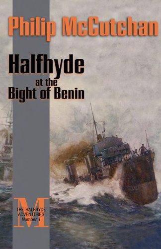 Halfhyde At The Bight Of Benin The Halfhyde Adventures Book 1