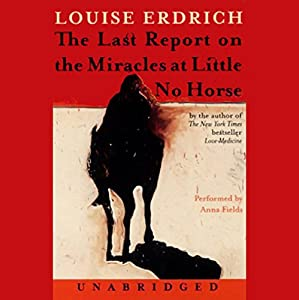 The Last Report on the Miracles at Little No Horse Audiobook