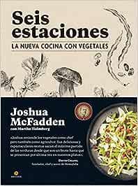 Seis estaciones. La nueva cocina con vegetales (Neo-Cook)