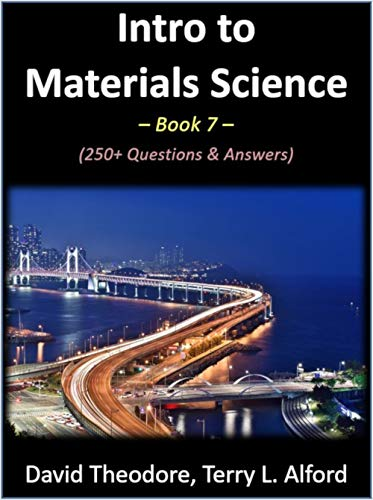 Intro to Materials Science - Book 7: 250+ Multiple-Choice Questions & Answers (Material Science Multiple Choice Questions And Answers)