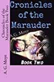 Chronicles of the Marauder Book Two, A. G. Moye, 1490527303